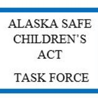 Alaska Safe Children's Act Task Force