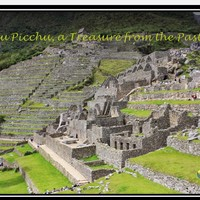 Machu Picchu, a Treasure from the Past