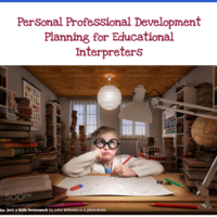 Personal Professional Development Planning for Ed Interpreters