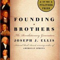 Founding Brothers by Joseph J Ellis