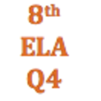 8th Grade English Language Arts Q4 Curriculum
