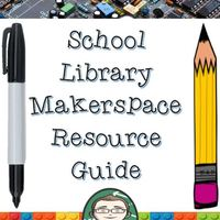 Makerspace Resource Guide