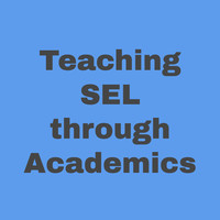 Teaching SEL through Academics