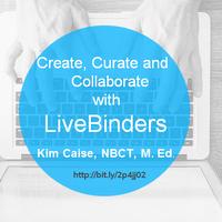 Kim Caise's Livebinder Webinar