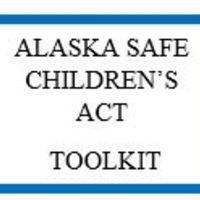Alaska Safe Children's Act Toolkit