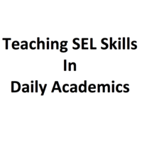 Teaching SEL in Daily Academics