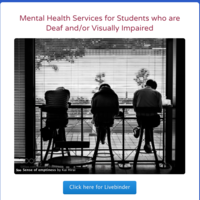 Mental Health Services for Students Who are Deaf and/or Visually