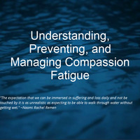 Understanding, Preventing, and Managing Compassion Fatigue AHVN