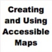 Creating and Using Accessible Maps