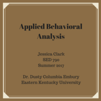 SED 790 Applied Behavior Analysis Jessica Clark