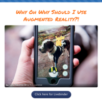 Why Oh Why Should I Use Augmented Reality