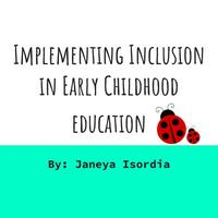 Implementing Inclusion in Early Childhood Education