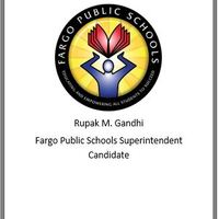 Rupak Gandhi-Superintendent Candidate for Fargo Public Schools