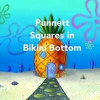 7th Grade Bikini Bottom Genetics with Punnett Squares