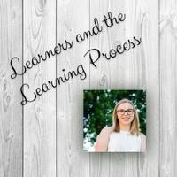 Learners & the Learning Process