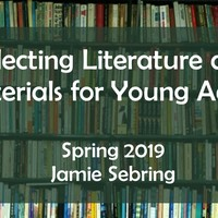 Selecting Literature and Materials for Young Adults, Spring 2019