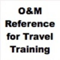 O&M Reference for Travel Training