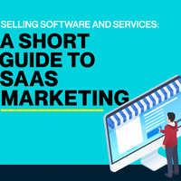 Selling Software and Services: A Short Guide to SaaS Marketing