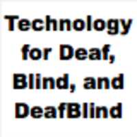 Technology for Deaf, Blind, and DeafBlind