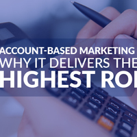Account-based Marketing: Why It Delivers the Highest ROI