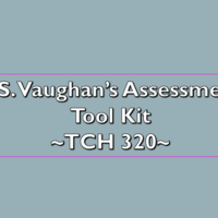 TCH 320 Assessment Tool Kit