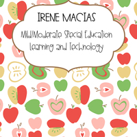 Irene Macias- Mild/Mod SPED-Learning and Technology