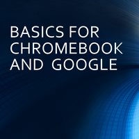 Chromebook and Google Basics