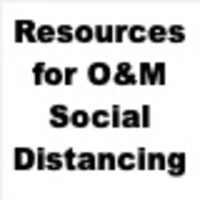 Resources for O&M Social Distancing