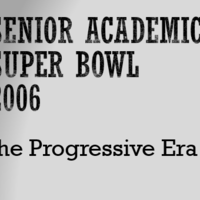 2006 Senior Academic Super Bowl:  The Progressive Era