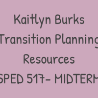 Kaitlyn Burks, Midterm, Transition Planning (SPED 517)