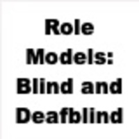 Role Models: Blind and Deafblind