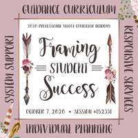 2020 Professional School Counselor Academy: Framing Student Succ