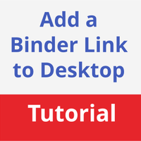 Add a shortcut to your Digital Binder on your Desktop