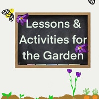 Lessons & Activities for the Garden