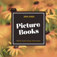 2021-22 Black-Eyed Susan Picture Book Nominees