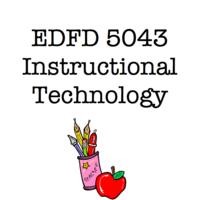 EDFD 5043 Instructional Technology
