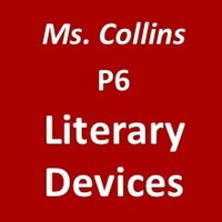 Collins-P6-Literary Devices-Feb2015
