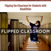 Flipping the Classroom for Students with Disabilities