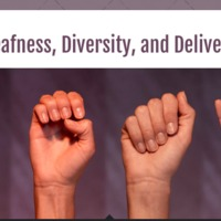 Deafness, Diversity, and Delivery
