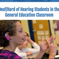 Deaf and Hard of Hearing Students in the General Education Class