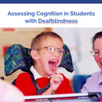 Assessing Cognition in Students with Deafblindness