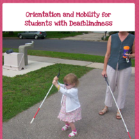 Orientation & Mobility for Students with Deafblindness