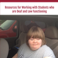 Resources for Working w/ Students Who are Deaf & Low Functioning