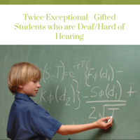 Twice Exceptional - Gifted Students who are Deaf/Hard of Hearing