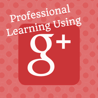 Professional Learning Using Google+