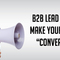 "B2B Lead Generation Blog: Make your Calls-to-Action ""Conversio"