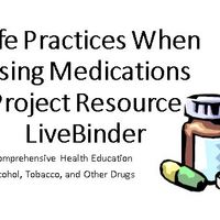 Safe Practices When Using Medications Project Resource
