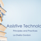 """Assistive Technology: Principles and Practice"""