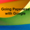 Going Paperless with Google