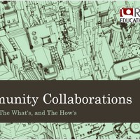 Community Collaborations: The Who's, The What's, & The How's